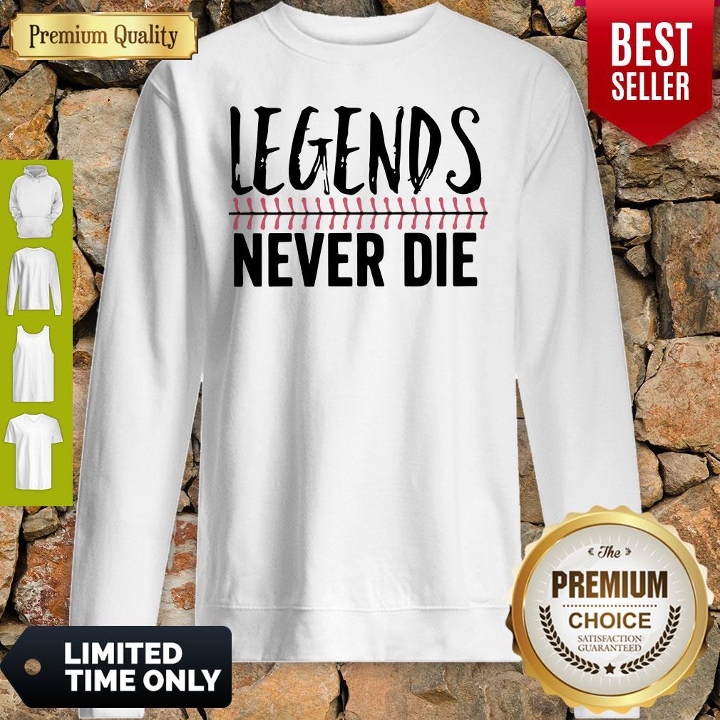 Official Legends Never Die Sweatshirt