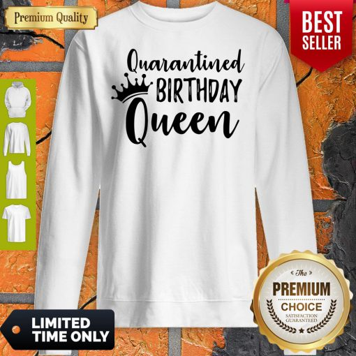 Official Quarantined Birthday Queen Sweatshirt