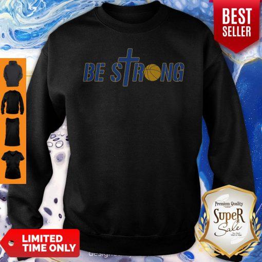 Be Strong Yellow Basketball Sweatshirt