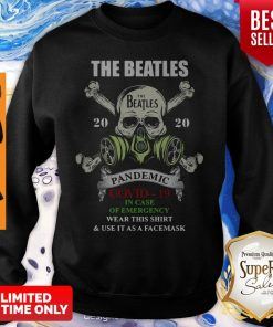 Skull The Beatles 2020 Pandemic Covid 19 In Case Of Emergency Wear This And Use It As A Face Mask Sweatshirt