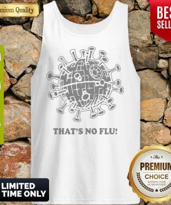 Official That's No Flu Coronavirus Tank Top