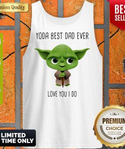 Yoda Best Dad Ever Love You I Do Tank Top