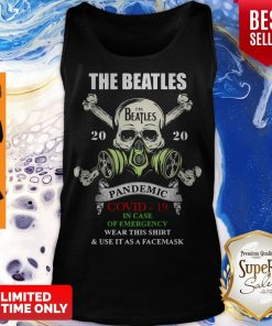 Skull The Beatles 2020 Pandemic Covid 19 In Case Of Emergency Wear This And Use It As A Face Mask Tank Top