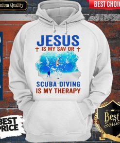 Top Jesus Is My Savior Scuba Diving Is My Therapy Hoodie