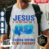 Top Jesus Is My Savior Scuba Diving Is My Therapy ShirtTop Jesus Is My Savior Scuba Diving Is My Therapy Shirt