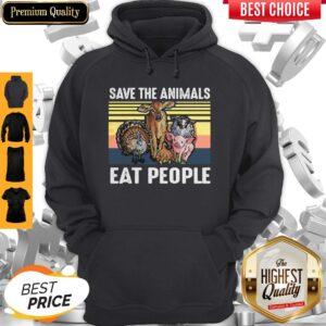Top Save The Animals Eat People Vintage Hoodie