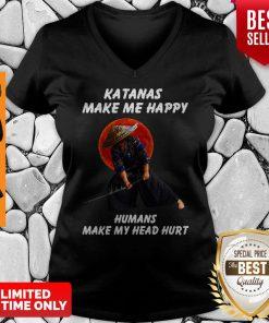 Katanas Make Me Happy Humans Make My Head Hurt V-neck