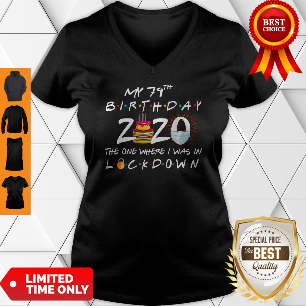 My 79th Birthday 2020 The One Where I Was In Lockdown V-neck
