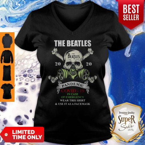 Skull The Beatles 2020 Pandemic Covid 19 In Case Of Emergency Wear This And Use It As A Face Mask V-neck