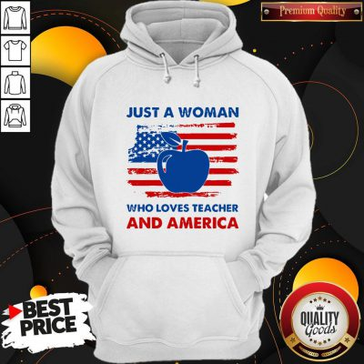 Apple Just A Woman Who Loves Teacher And America Hoodie