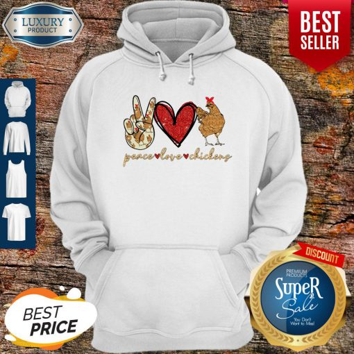 Awesome Peace Love And Chickens Hoodie
