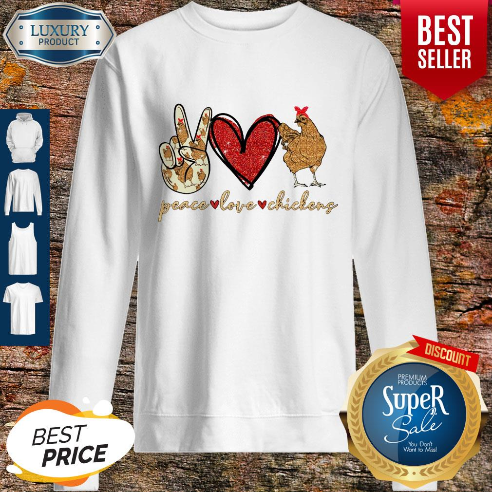 Awesome Peace Love And Chickens Sweatshirt