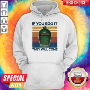 Big Green Egg If You Egg It They Will Come Vintage Hoodie