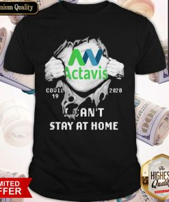 Blood Inside Me Actavis COVID 19 2020 I Can't Stay At Home Shirt