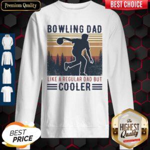 Bowling Dad Like A Regular Dad But Cooler Vintage Sweatshirt