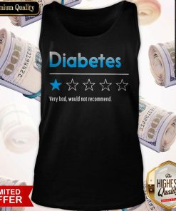 Diabetes Very Bad Would Not Recommend 2020 Tank Top