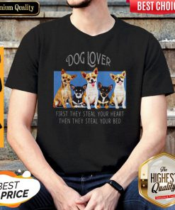 Dog Lover First They Steal Your Heart Then They Steal Your Bed Chihuahua Shirt