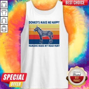 Donkeys Make Me Happy Humans Make My Head Hurt Tank Top