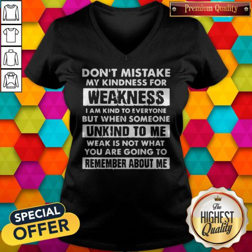 Dont Mistake My Kindness For Weakness V-neck