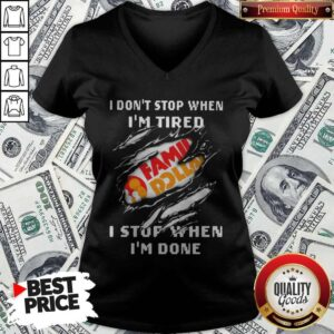 Family Dollar I Don't Stop When I'm Tired I Stop When I'm Done V-neck