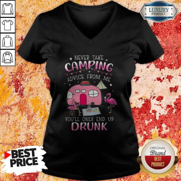Flamingo Never Take Camping Advice From Me You'll Only End Up Drunk V-neck