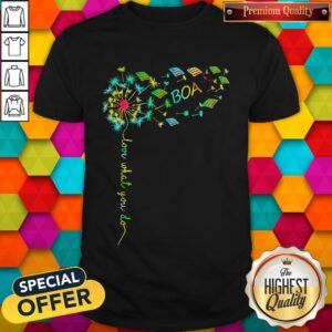 Good Love What You Do Boa Shirt