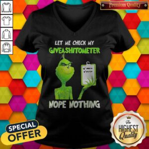 Grinch Let Me Check My Give A Shit Ometer Nope Nothing V-neck