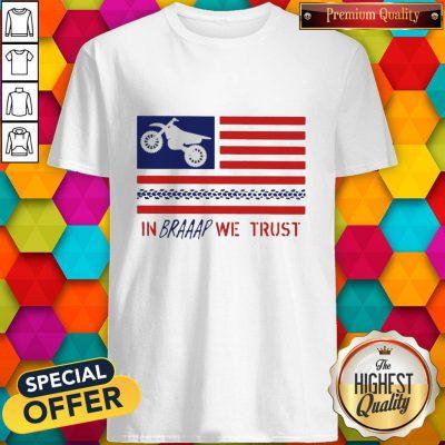 In Braaap We Trust Dirt Bike Patriotic USA Shirt