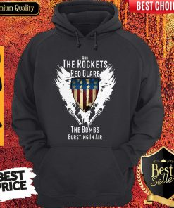 Independence Day And The Rockets Red Glare The Bombs Bursting In Air Hoodie