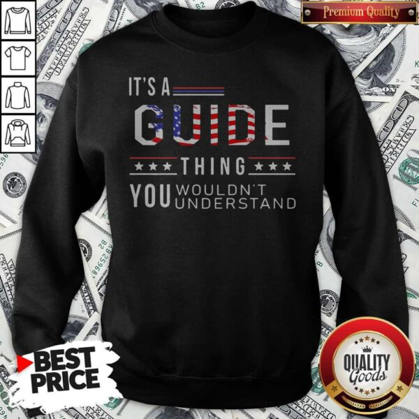 Independence Day Its A Guide Thing You Wouldnt Understand Sweatshirt