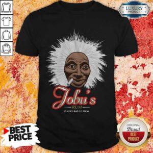 Jobu's Rum Is Very Bad To Steal Shirt