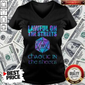 Lawful On The Streets Chaotic In The Sheets V-neck