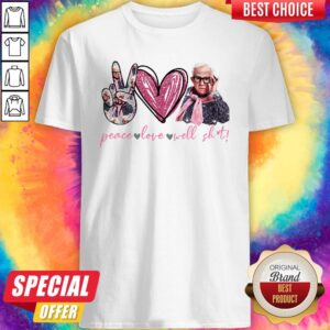 Leslie Jordan Peace Love Well Shit Shirt
