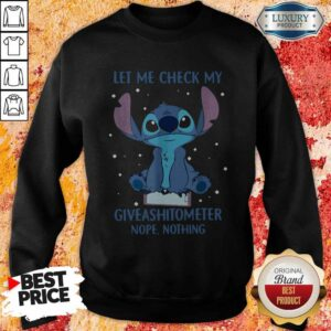 Let Me Check My Giveashitometter Nope Nothing Sweatshirt
