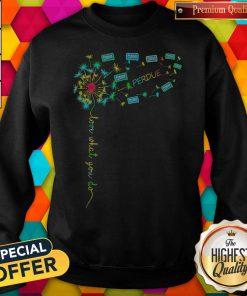 Love What You Do Perdue Sweatshirt