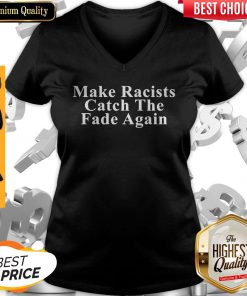Make Racists Catch The Fade Again V-neck