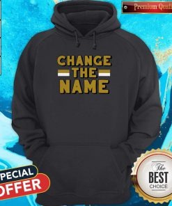 Official Change The Name Hoodie