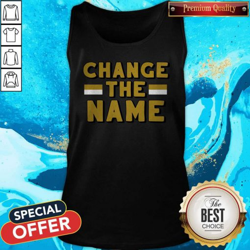 Official Change The Name Tank Top