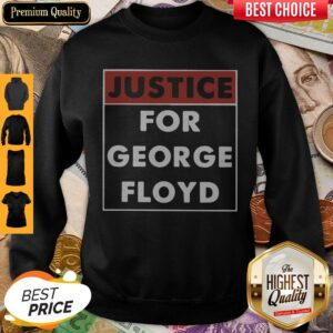 Official Justice For George Floyd Sweatshirt