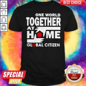 Official One World Together At Home Global Citizen Shirt