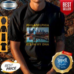 Philadelphia City It's In My Dna Shirt