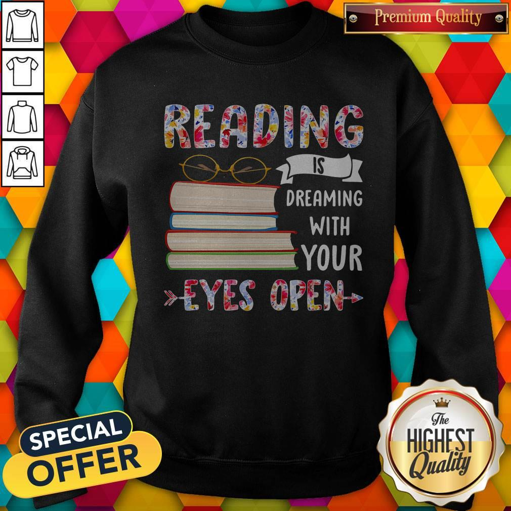 Reading Is Dreaming With Your Eyes Open Book Glasses Sweatshirt