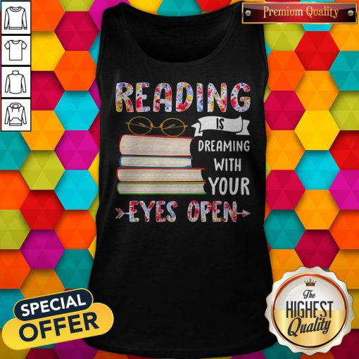 Reading Is Dreaming With Your Eyes Open Book Glasses Tank Top