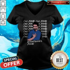 Ross Geller I'm Fine Everything's Fine V-neck