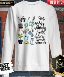 She Works Willingly With Her Hands Proverbs 31.13 Sweatshirt