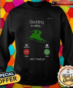 Sledding Is Calling And I Must Go Sweatshirt