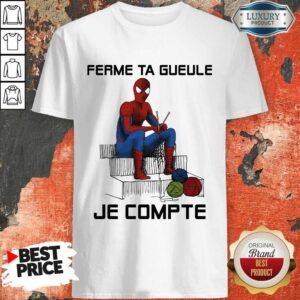 Spider Man Ferme Ta Gueule Je Compte Shirt