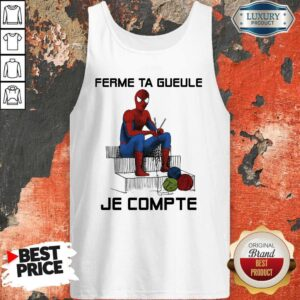 Spider Man Ferme Ta Gueule Je Compte Tank Top