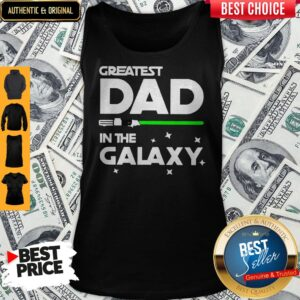 Star War Greatest Dad In The Galaxy Tank Top