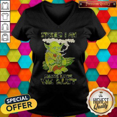 Star Wars Yoda Stoned I Am Smoke More We Must V-neck